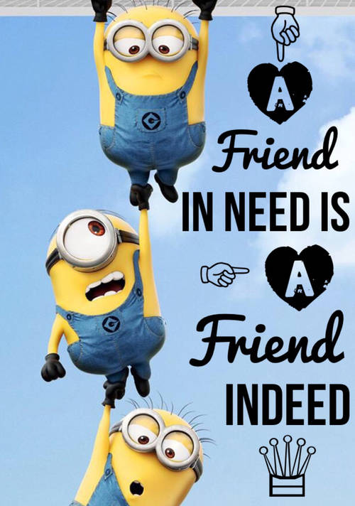 a friend in need is a friend indeed: it indicates sociability essay A friend in need is a friend indeed essay 5 (300 words) it is considered as the college life becomes the happiest time of the life as we become surrounded by the good friends and enjoy a lot.