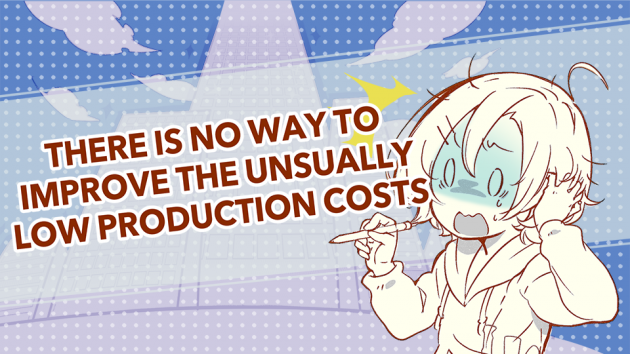 There is no way to improve these unusually low production costs.